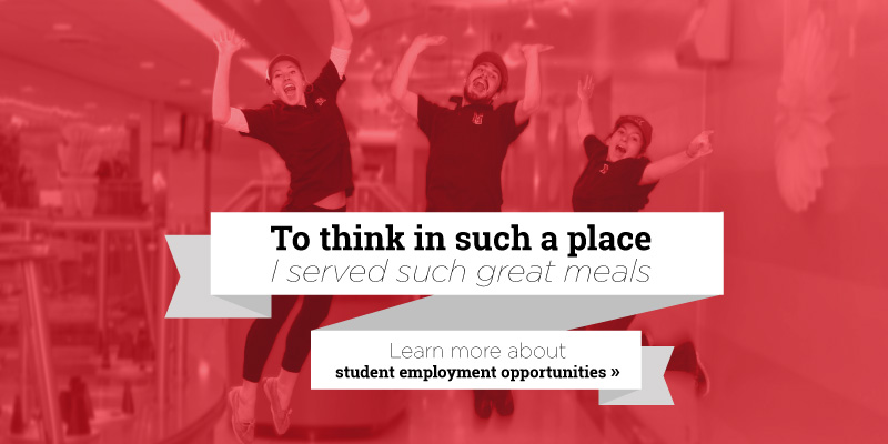 To think in such place I served such great meals. Learn more about student employment opportunities.
