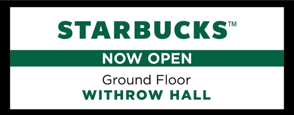 starbucks now open on the ground floor of withrow.