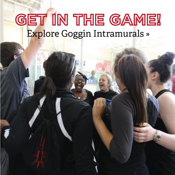 get in the game. explore goggin intramurals
