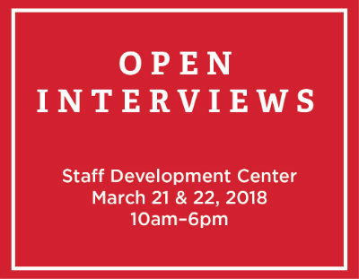 Open Interviews, Staff Development Center March 21 & 22, 2018 10am-6pm