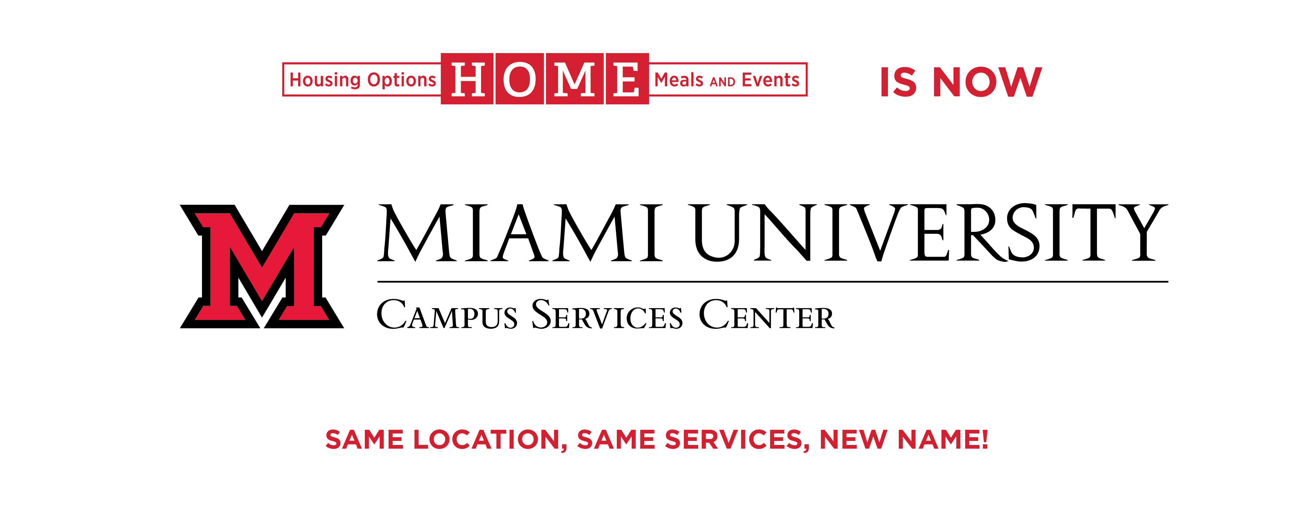 The HOME Office is now the Campus Services Center.