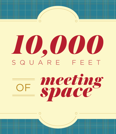 10,000 Square Feet of Meeting Space