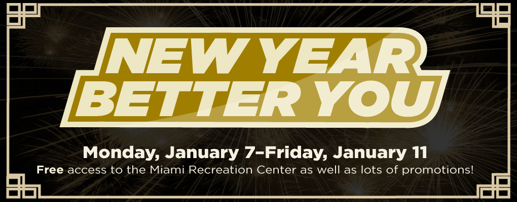 New Year, Better You Monday, January 7-Friday January 11