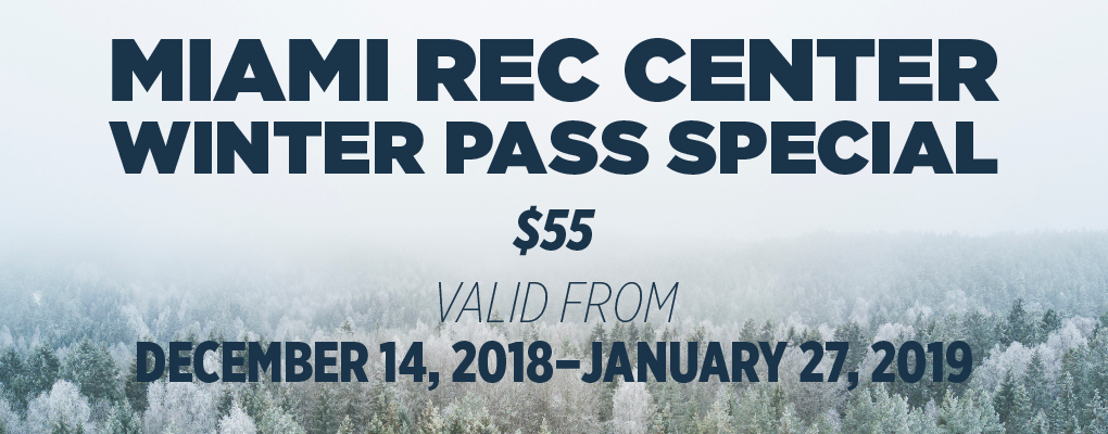 Miami Rec Center Winter Pass Special $55. Valid December 14-January 27