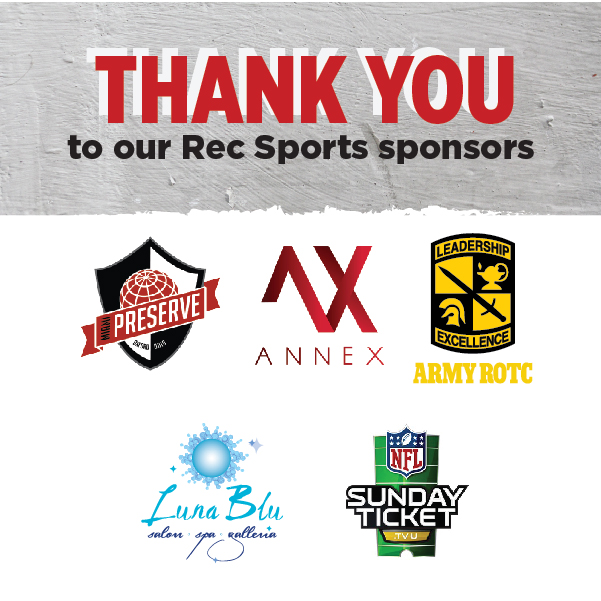 thank you to our rec sports sponsors. the preserve, annex, amry rotc, luna blue, sunday tickey.