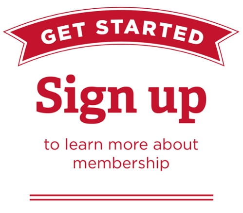Get Started. Sign up to learn more about membership.