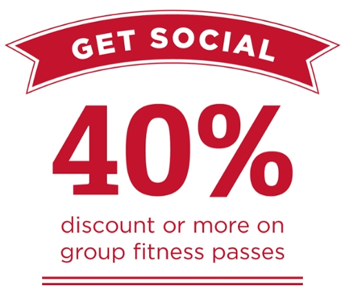 Get social, 40% discount or more on group fitness programs.
