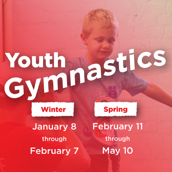 Youth Gymnastics, Winter Session January 8-February 7 Spring Session February 11-May 10