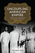 book cover for Uncoupling American Empire by Yu-Fang Cho