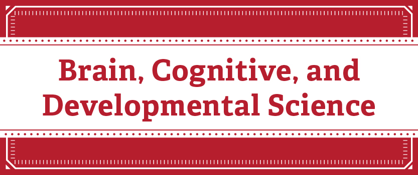 Brain, Cognitive, and Developmental Psychology