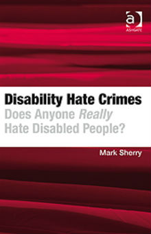 Disability Hate Crimes Does Anyone Really Hate Disabled People