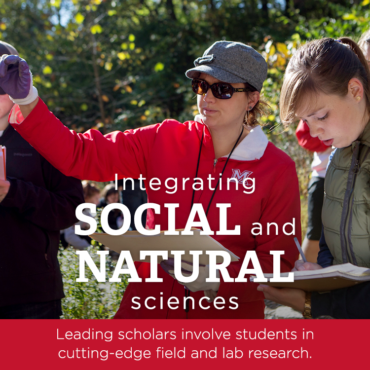 Integrating Social and Natural sciences | Leading scholars involve students in cutting-edge field and lab research.