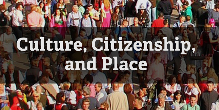 Culture, Citizenship, and Place