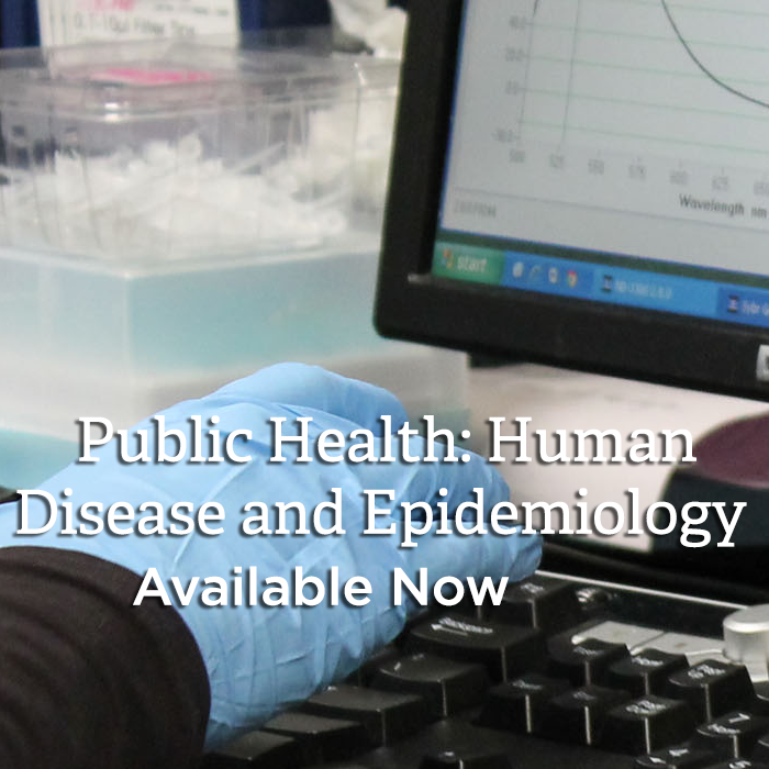 Public Health: Human Disease and Epidemiology. Available Now.