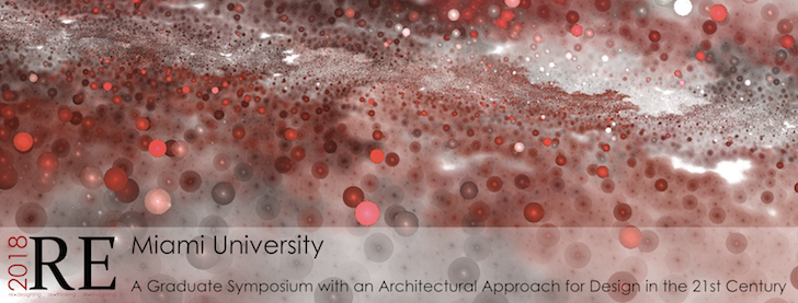 Abstract image with text. RE. Miami University. A graduate symposium with an architectural approach for design in the 21st century