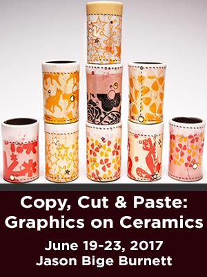 Copy, Cut and Paste. Graphics on Ceramics. June 19-23, 2017. Jason Bige Burnett