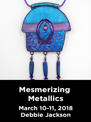 A vivid blue and purple metal pendant. Text: Mesmerizing Metallics. March 10-11, 2018. Debbie Jackson