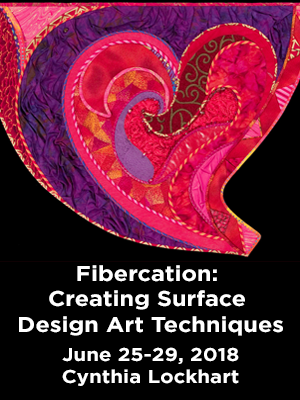 Colorful heart-shaped fiberart. Text: Fibercation: Creating Surface Design Art Techniques. June 25-29. Cynthia Lockhart