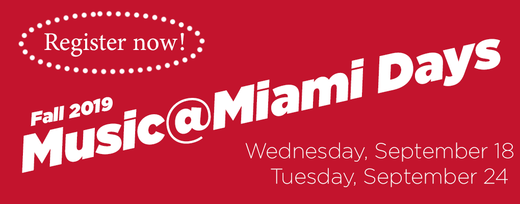 REgister now for Fall 209 Music at Miami days. Wednesday September 18th or Tuesday September 24th.