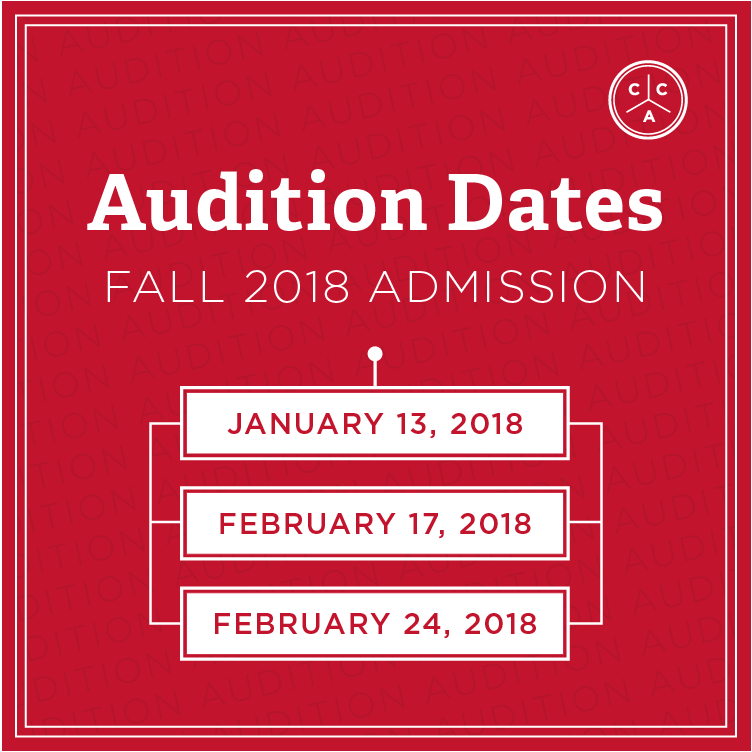 Audition Dates Fall 2018 Admission. November 4, 2017. January 13, 2018, February 17, 2018, February 24, 2018
