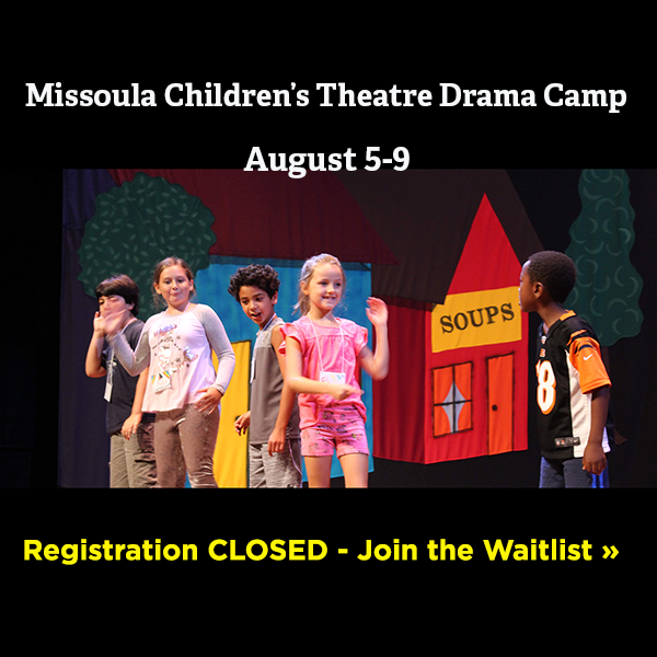 Don't miss the 10th annual Missoula children's theatre drama camp. Registration opens 9 am Wednesday May 22. Follow link for more.