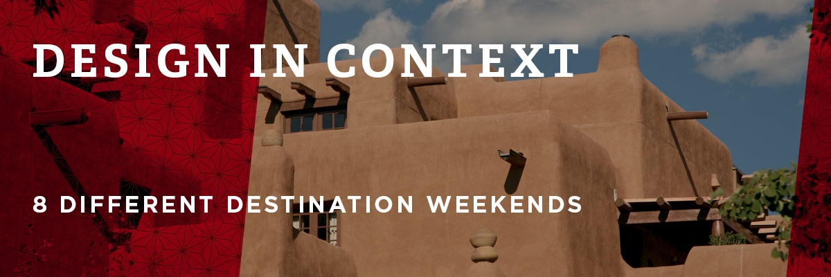 A pueblo building in Santa Fe, New Mexico. Text: Design in context. 8 different destination weekends
