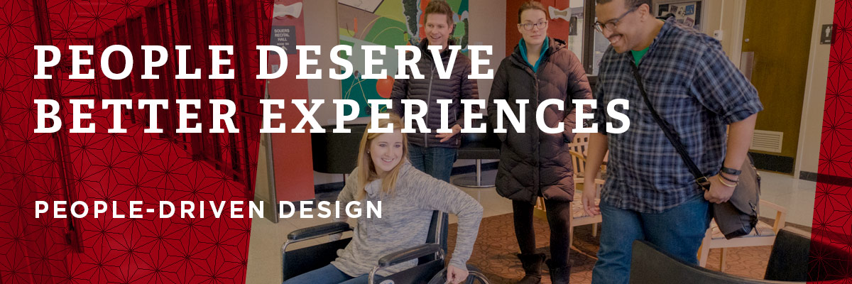 Students observing a woman in a wheelchair accessing a building. Text: People deserve better experiences. People-driven-design