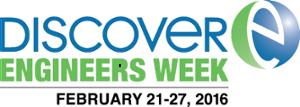 Discover Engineers Week, February 21-27, 2016.