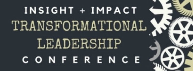 Insight + Impact Transformational Leadership Conference