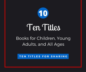 Ten Titles Books for Reading and Sharing