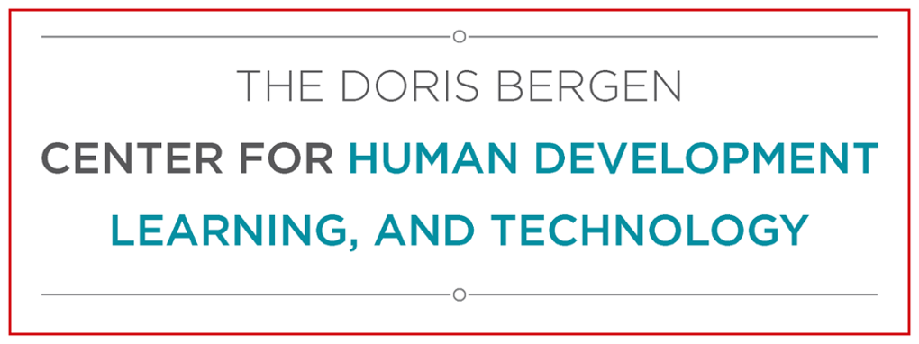 The Doris Bergen Center for Human Development Learning, and Technology