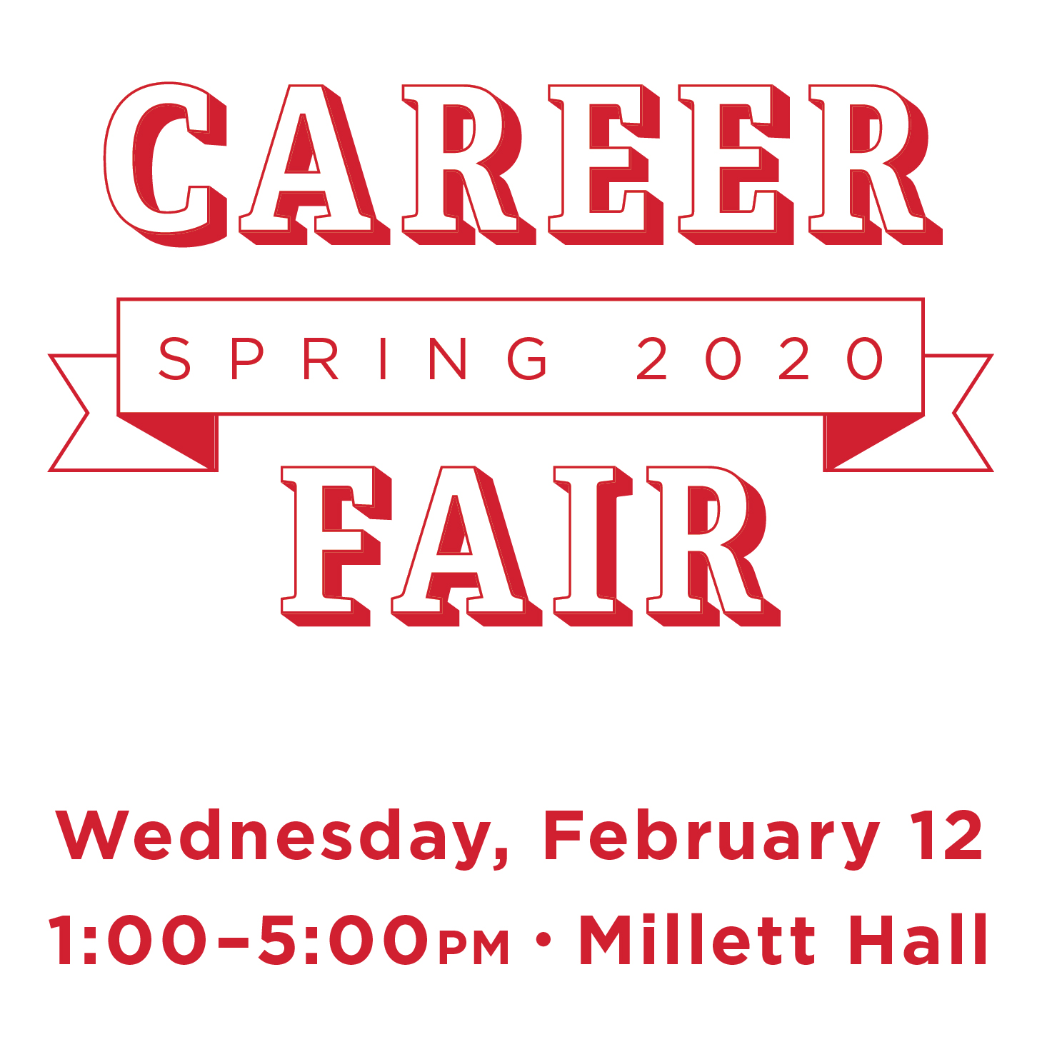 Spring Career Fair 2020. Wednesday, February 12 from 1–5pm in Millett Hall