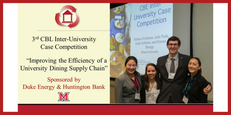 3rd CBL Inter-University Case Competition - Improving the Efficiency of a University Dining Supply Chain. Sponsored by Duke Energy and Huntington Bank