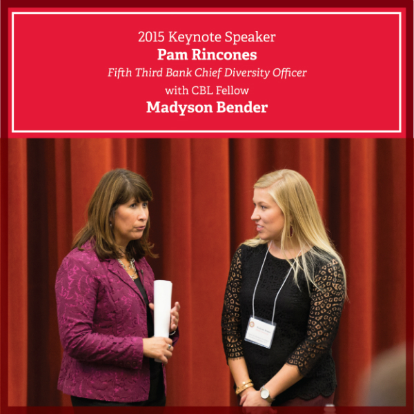 2015 Keynote Speaker, Pam Rincones, Fifth Third Bank Chief Diversity Officer with CBL Fellow Madyson Bender