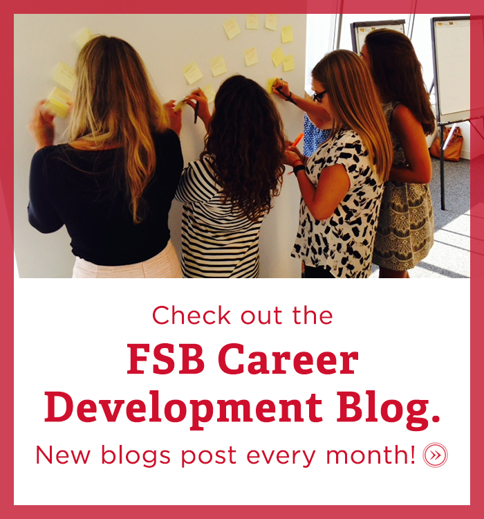 Check out the FSB career development blog. New blogs post every month! Photo of students arranging post it notes on a wall