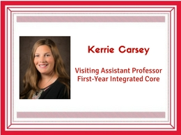 Kerrie Carsey, Instructor, First Year Integrated Core
