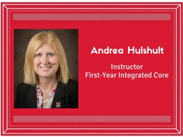 Andrea Hulshult, Instructor, First Year Integrated Core