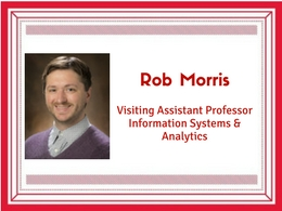 Rob Morris, visiting assistant professor of information systems and analytics