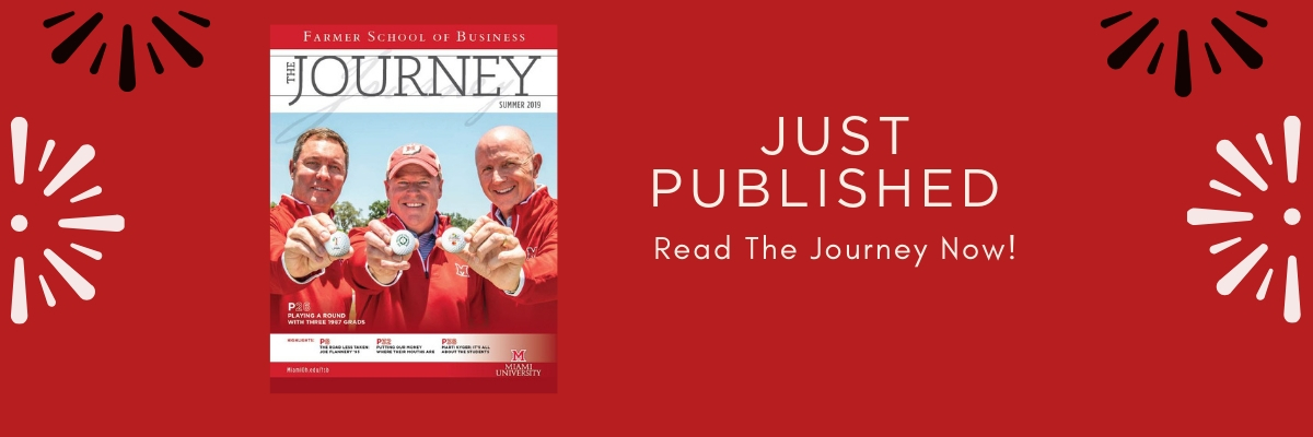 Read the new issue of The Journey magazine, just published.  Photo of magazine cover and link to accessible version of magazine http://miamioh.edu/fsb/about/journey/index.html