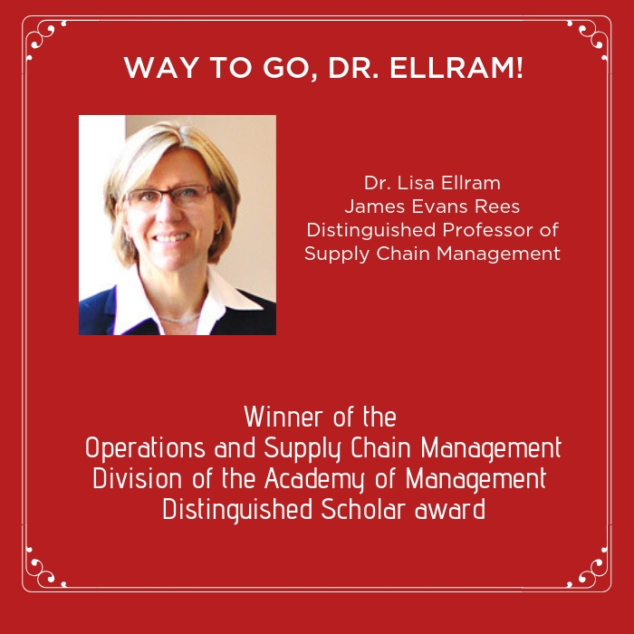 WAY TO GO, DR. ELLRAM!  Winner of the Operations and Supply Chain Management Division of the Academy of Management  Distinguished Scholar award.