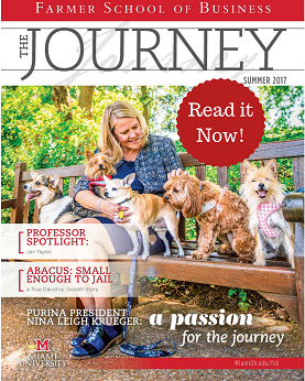 Read the Summer 2017 issue of 'The Journey' the magazine of the Farmer School of Business. Stories in this issue include a Professor Spotlight on Jan Taylor, 'Abacus: Small Enough to Jail' – a true David vs. Goliath Story and Purina President Nina Leigh Krueger: a passion for the journey.Photo of Nina Leigh on a bench surrounded by dogs. Link to the online version of the magazine.
