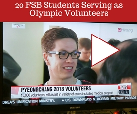 20 FSB Students are serving as Olympic volunteers Photo of student on TV screen. Link to news story from South Korea.