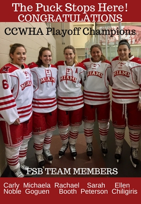 Congratulations to the Women's Club Hockey Players from FSB - Carly Noble, Michaela Goguen , Rachael Booth, Sarah Peterson and Ellen Chiligiris – winners of the CCWHA Playoff Championship. Includes photo of the five female students in their hockey gear.
