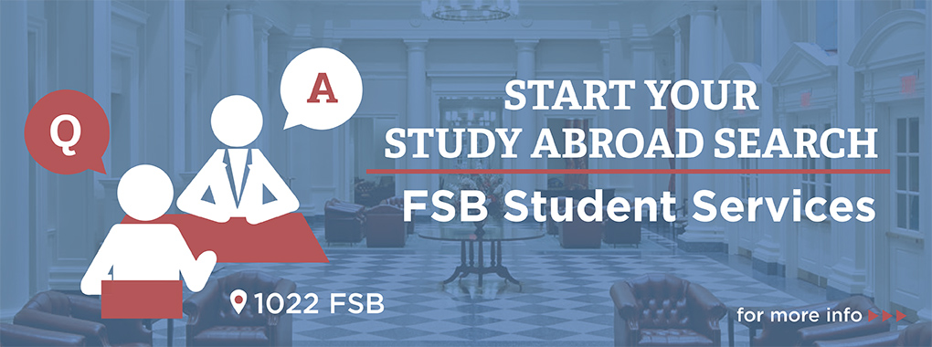Graphic of student talking with teacher with the letters Q and A. Blue background of the FSB common area. Start your study abroad search FSB Student Services. For more info.