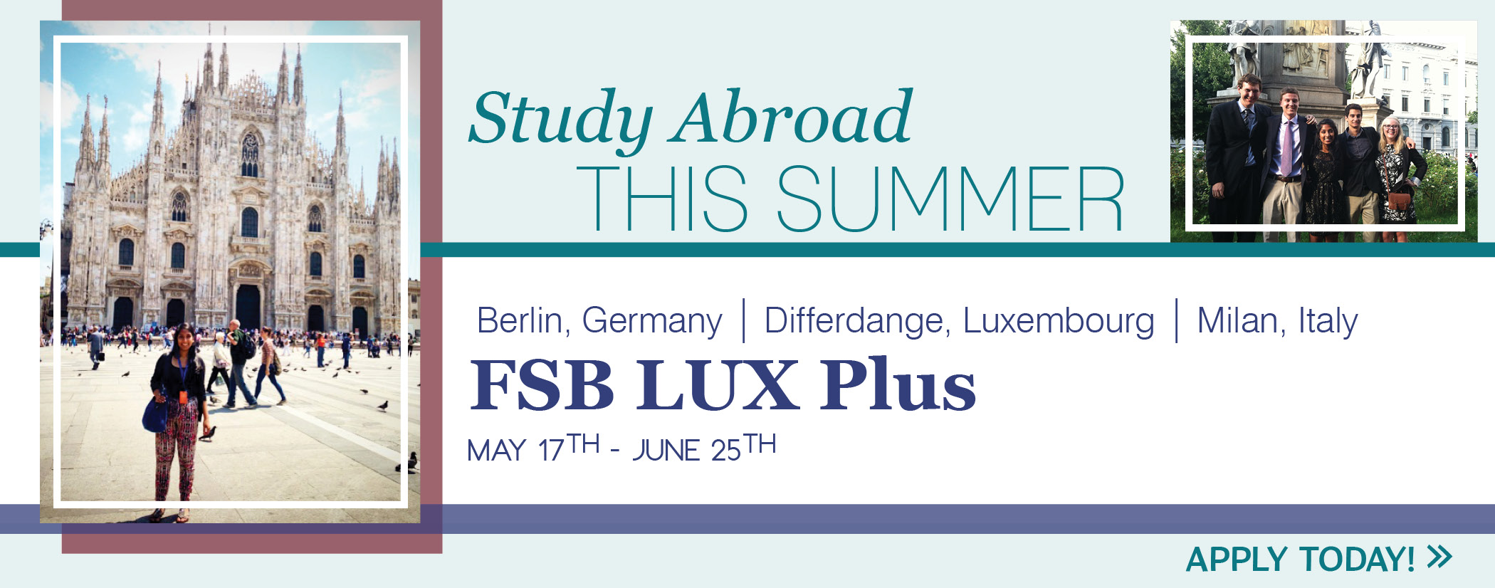 Study Abroad This Summer FSB Lux Plus  Berlin, Differdange, Milan -May 17 to June 25, 2016