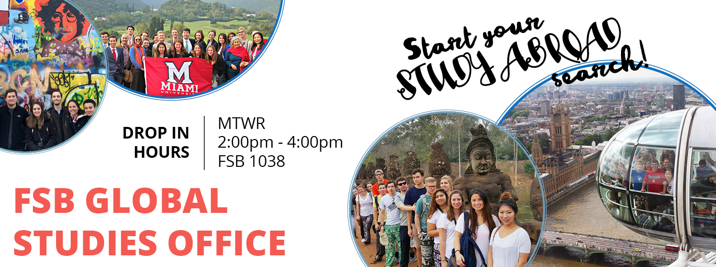 Start your study abroad search! Drop in hours MTWR 2-4pm FSB 1038