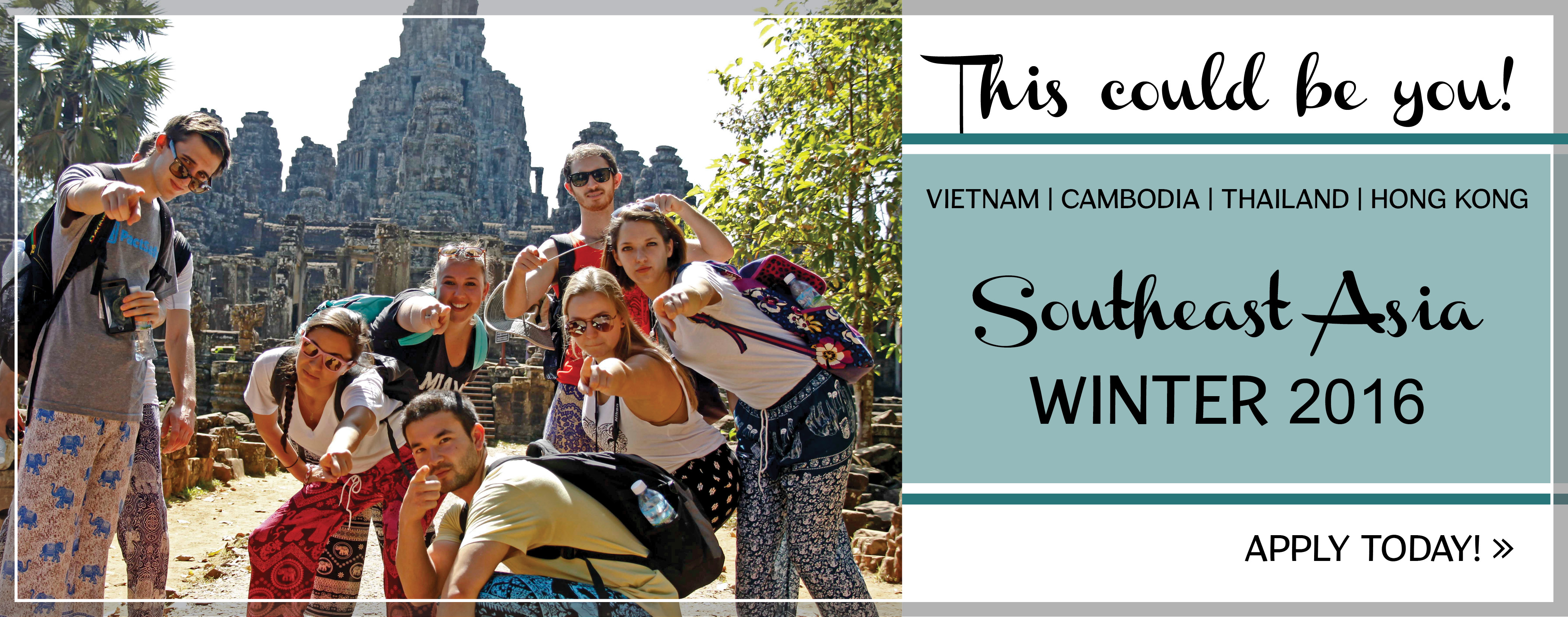 Students in Cambodia-This could be you!  Vietnam, Cambodia, Thailand, Hong Kong.  Southeast Asia Winter 2016.  APPLY TODAY!