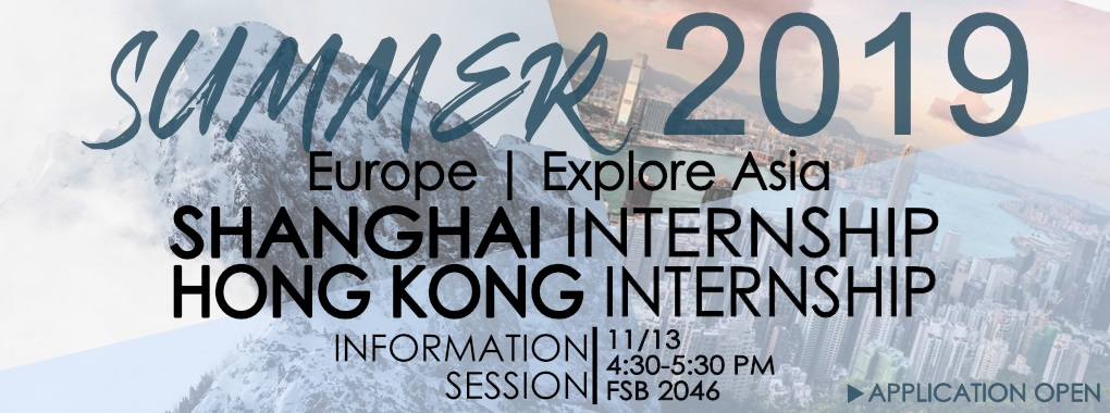 Transparent pictures of Europe and Asia. Text Summer 2019 Europe | Explore Asia, Shanghai Internship,Hong Kong Internship. Information Session 11/13 4:30 to 5:30 PM FSB 2046. Application Open