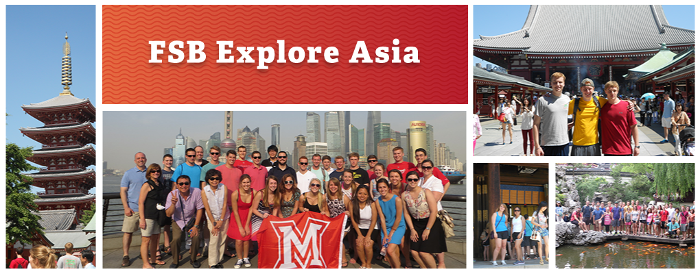 FSB Explore Asia. Photo collage: a group of students in front of the Shanghai skyline holding a Miami flag. Other photos of students at asian temples and other landmarks.