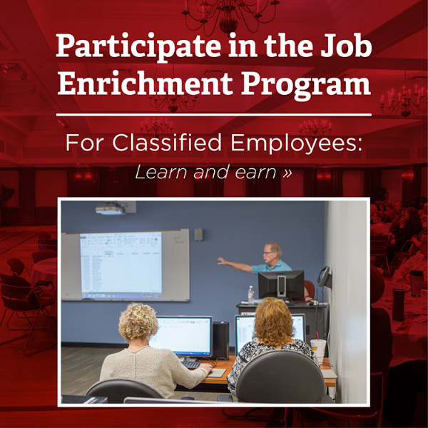 Participate in the job enrichment program for classified employees. Learn and Earn.